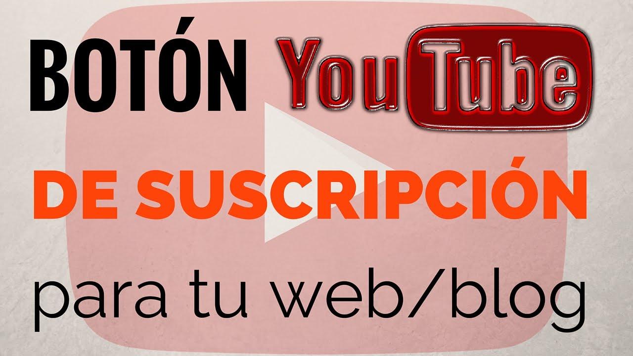 poner boton de suscripción de Youtube