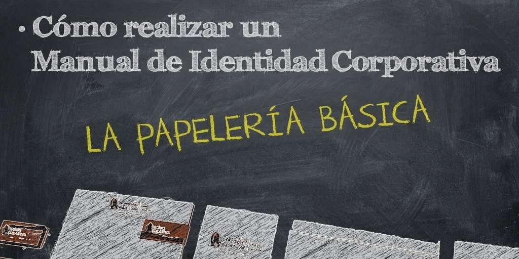 Papelería básica para un Manual de Identidad Corporativa (MIC)