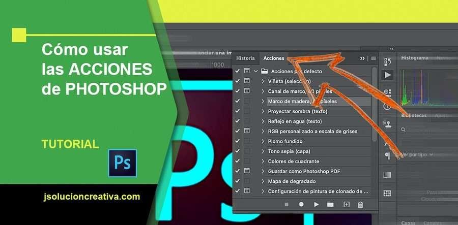 Acciones de Photoshop, qué son y cómo usar el panel de acciones