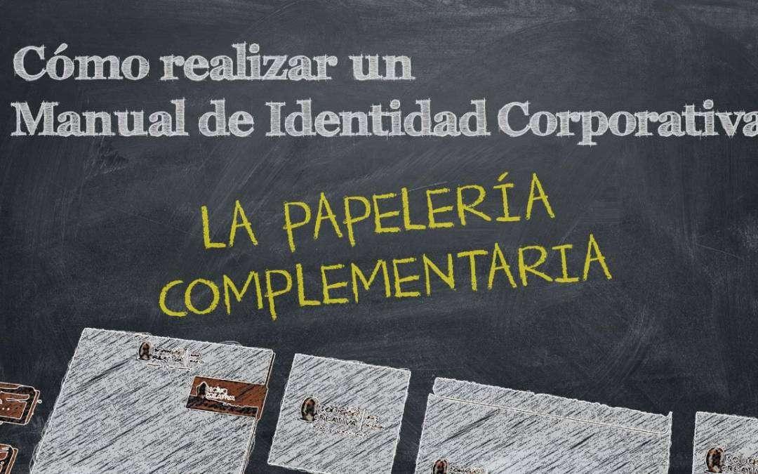 Papelería Complementaria para un Manual de Identidad Corporativa (MIC)