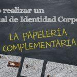 Cómo hacer un Manual de Identidad Corporativa (MIC). Papelería Complementaria
