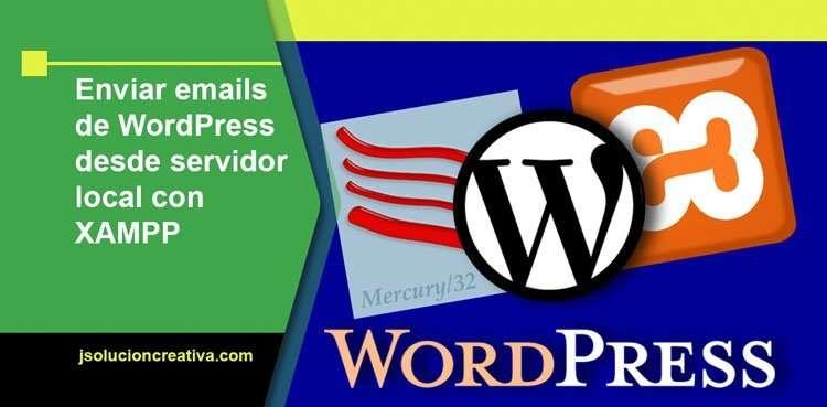 Configurar XAMPP para enviar Emails de WordPress desde un servidor local