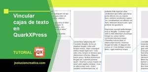 Vincular cajas de texto en QuarkXPress