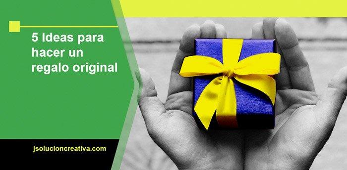 5 Ideas para hacer un regalo original