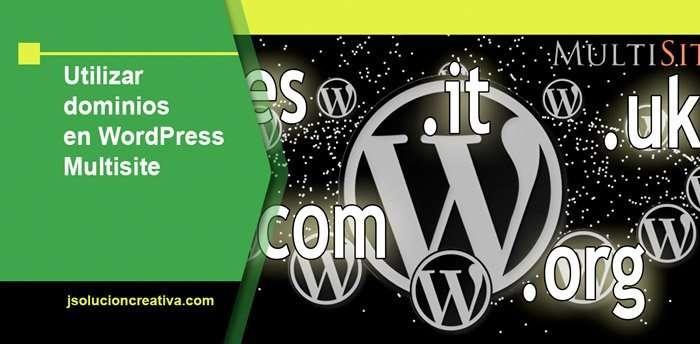 Utilizar dominios en Multisitio de WordPress