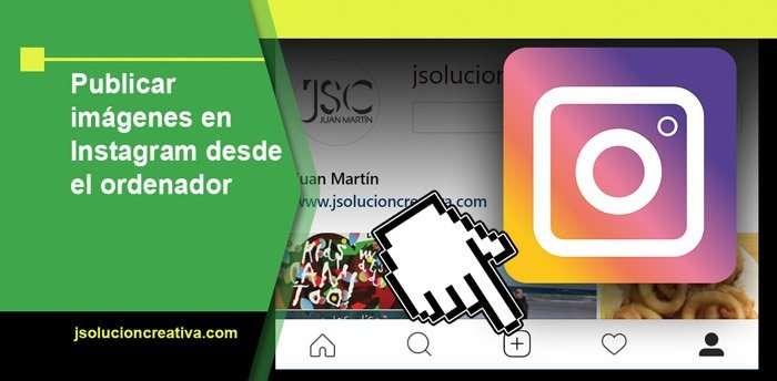Publicar imágenes y fotos en Instagram desde el ordenador