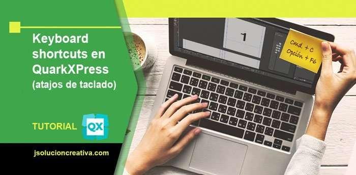 Atajos de teclado en QuarkXPress para Windows y Mac