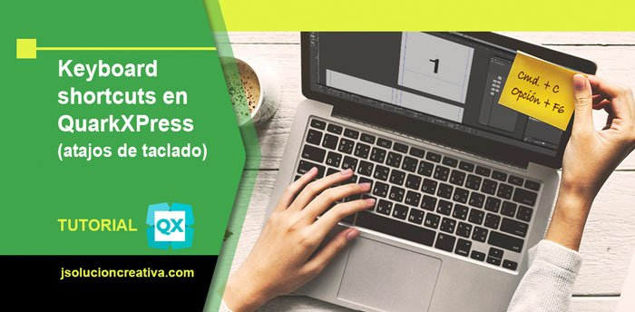 Atajos de teclado en QuarkXPress para Windows y Mac