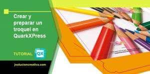 crear y preparar un troquel en QuarkXPress