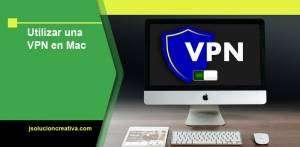 Utilizar una VPN en Mac