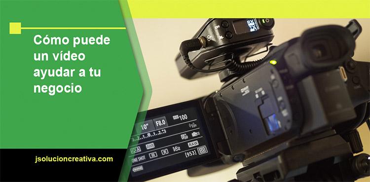 Cómo puede un vídeo ayudar a tu negocio